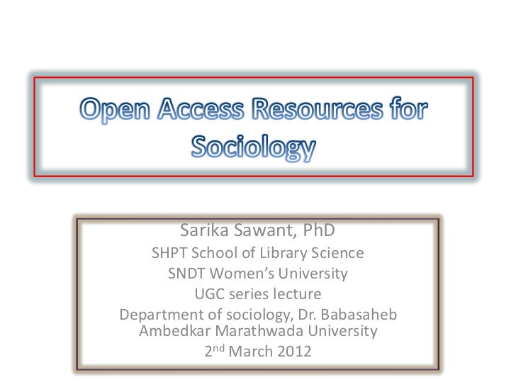 Sarika Sawant, PhD    SHPT School of Library Science      SNDT Women's University         UGC series lectureDepartment of ...