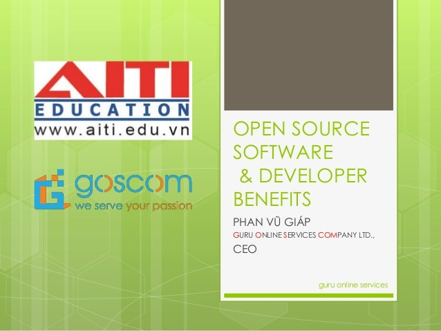 OPEN SOURCE SOFTWARE & DEVELOPER BENEFITS PHAN VŨ GIÁP GURU ONLINE SERVICES COMPANY LTD., CEO guru online services