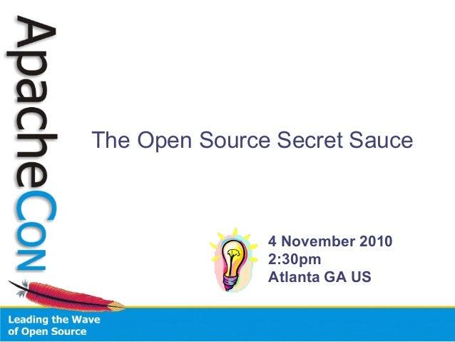 The Open Source Secret Sauce 4 November 2010 2:30pm Atlanta GA US