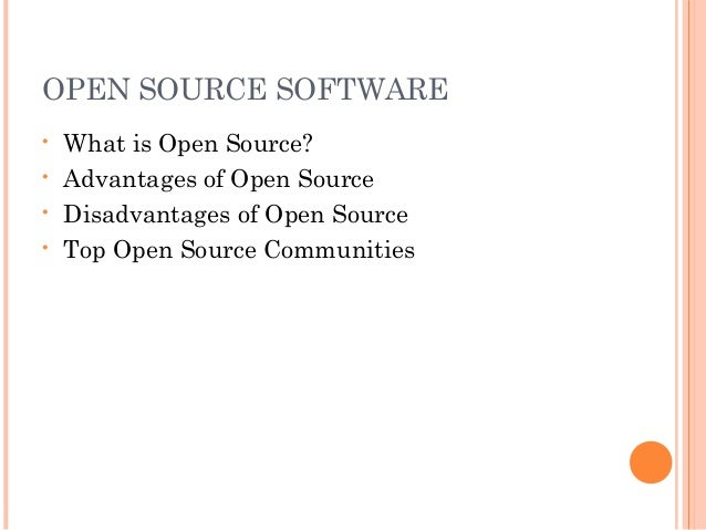 the advantages of open source software Free and open source software is an umbrella term for software that is free and open source software free and open source software allows the user to inspect the.