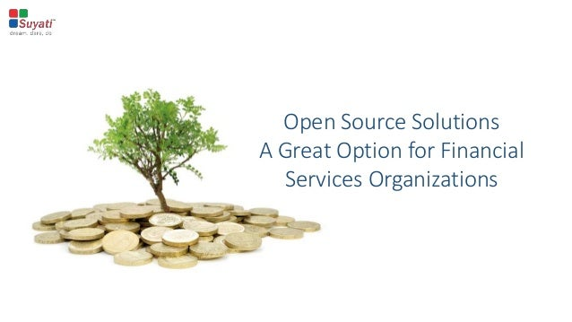 Open Source Solutions A Great Option for Financial Services Organizations