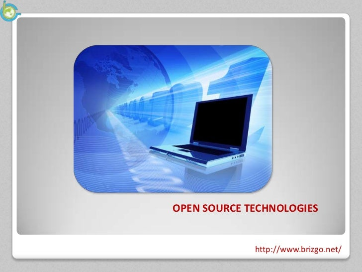 OPEN SOURCE TECHNOLOGIES             http://www.brizgo.net/