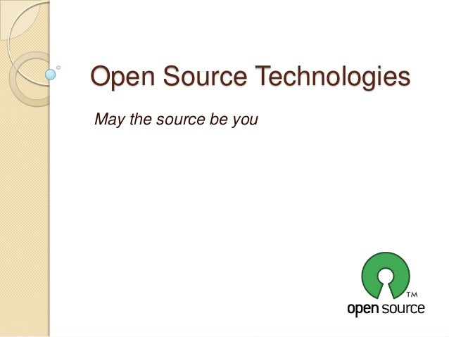 Open Source TechnologiesMay the source be you