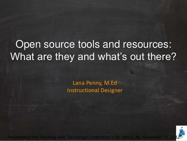 Open source tools and resources: What are they and what's out there?                                Lana Penny, M.Ed      ...