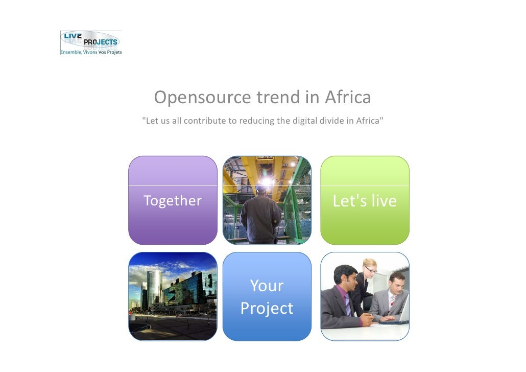 "Opensource trend in Africa""Let us all contribute to reducing the digital divide in Africa""Together                        ..."