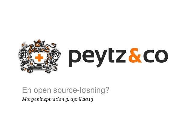 1  En open source-løsning? Morgeninspiration 3. april 2013