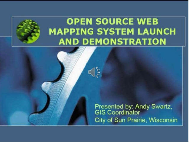 Open source web mapping system launch and demonstration   andy swartz