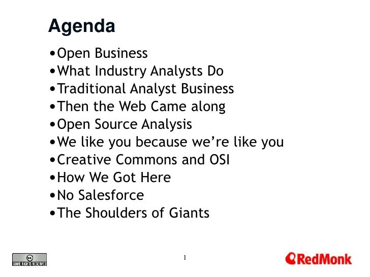 Agenda •Open Business •What Industry Analysts Do •Traditional Analyst Business •Then the Web Came along •Open Source Analy...