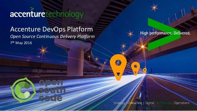 Accenture DevOps Platform Open Source Continuous Delivery Platform 7th May 2016