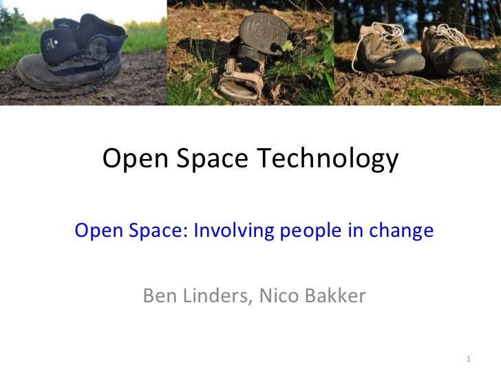 Open Space Technology Open Space: Involving people in change Ben Linders, Nico Bakker