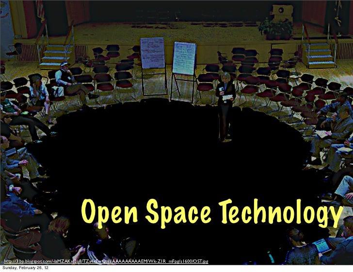 Open Space Technologyhttp://3.bp.blogspot.com/-laMZAKxj2o8/TZs4xEwQoJI/AAAAAAAAAEM/Wk-Z1R_mFpg/s1600/OST.jpgSunday, Februa...