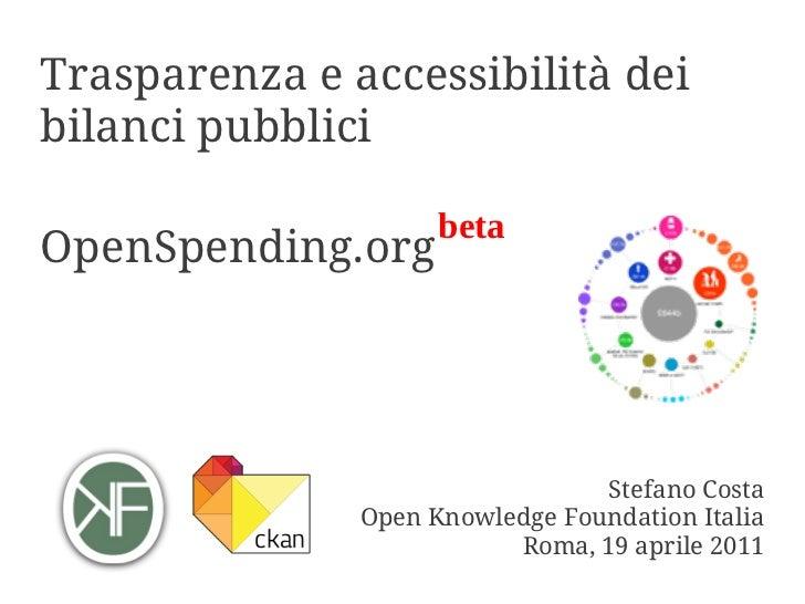 Trasparenza e accessibilità deibilanci pubblici                     betaOpenSpending.org                                 S...