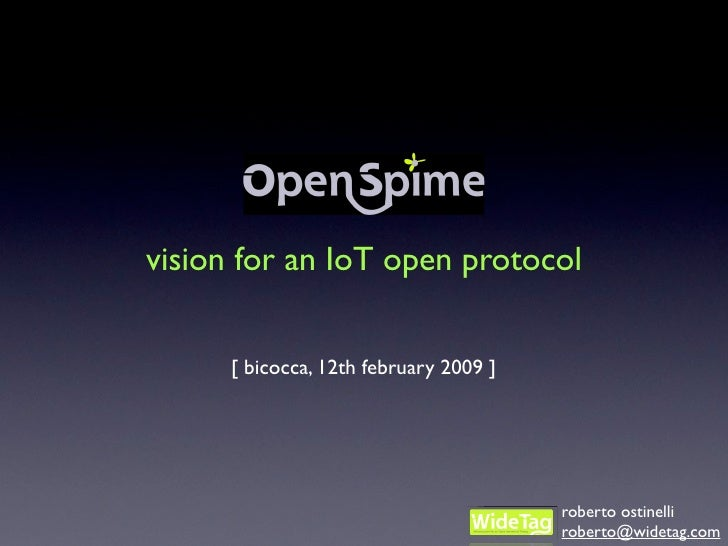 vision for an IoT open protocol         [ bicocca, 12th february 2009 ]                                             robert...