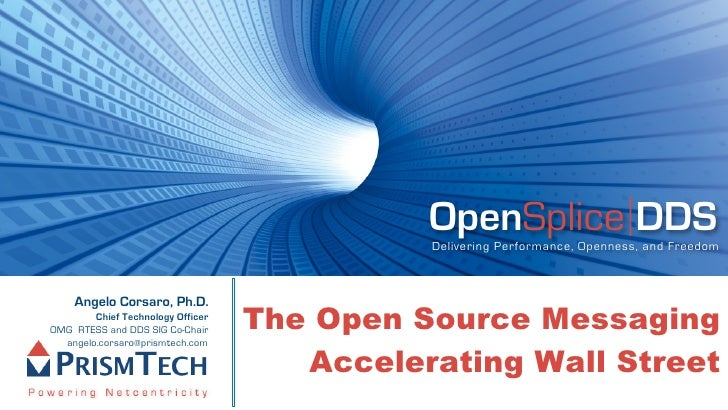 OpenSplice DDS                                              Delivering Performance, Openness, and Freedom        Angelo Co...