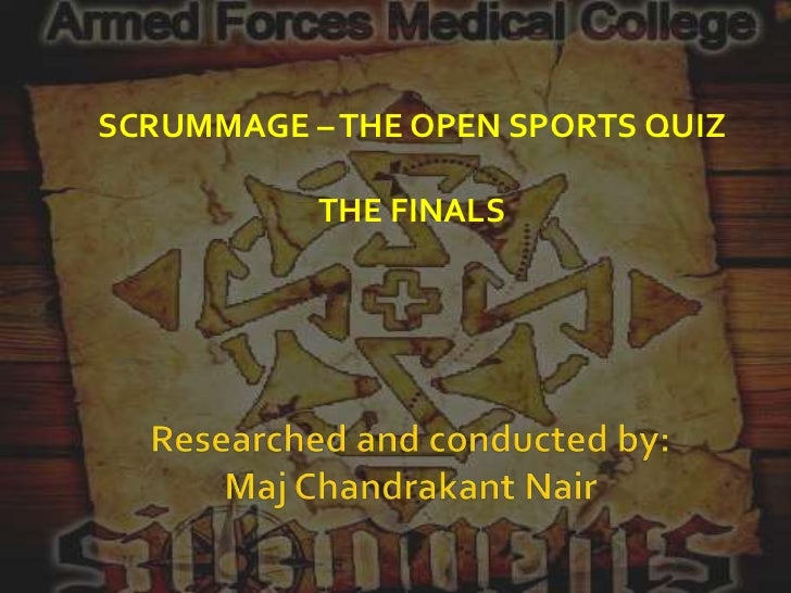 SCRUMMAGE – THE OPEN SPORTS QUIZ           THE FINALS