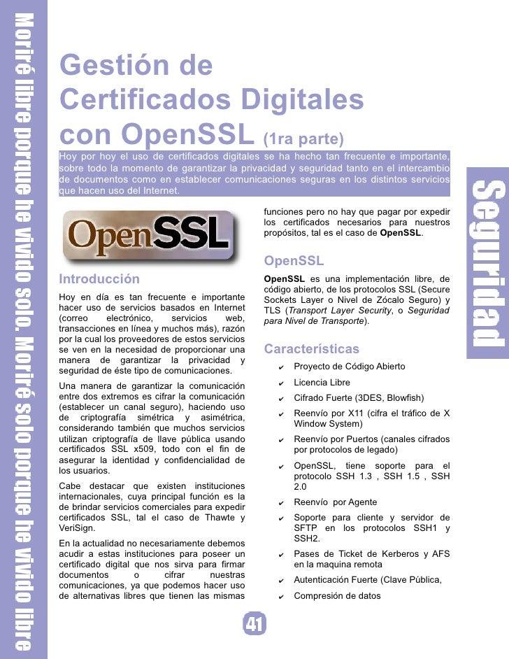 Gestión de Certificados Digitales con OpenSSL (1ra parte) Hoy por hoy el uso de certificados digitales se ha hecho tan fre...