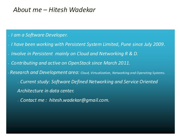 About me – Hitesh Wadekar•   I am a Software Developer.•   I have been working with Persistent System Limited, Pune since ...