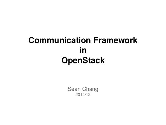 Communication Framework in OpenStack Sean Chang 2014/12
