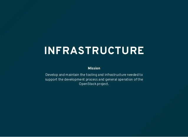 INFRASTRUCTURE Mission Develop and maintain the tooling and infrastructure needed to support the development process and g...