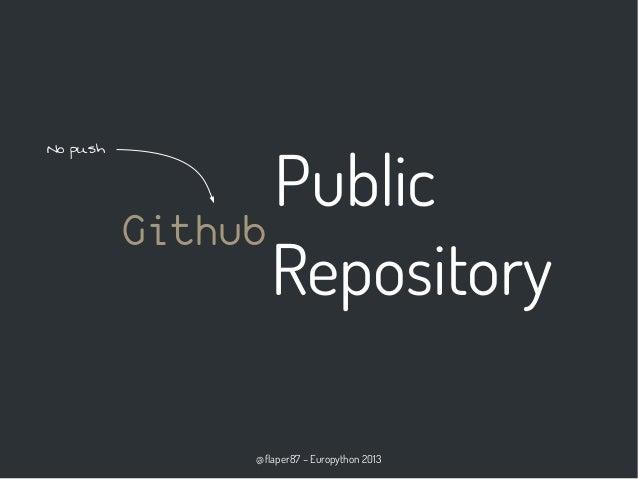 @flaper87 – Europython 2013 Public Repository Github No push
