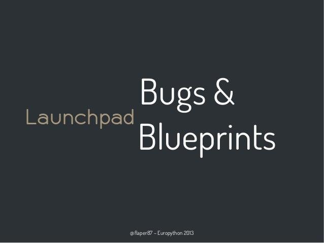 @flaper87 – Europython 2013 Bugs & Blueprints Launchpad