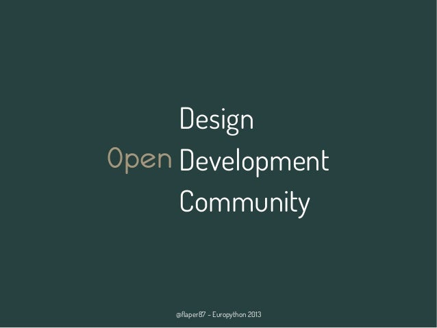 @flaper87 – Europython 2013 Design Development Community Open