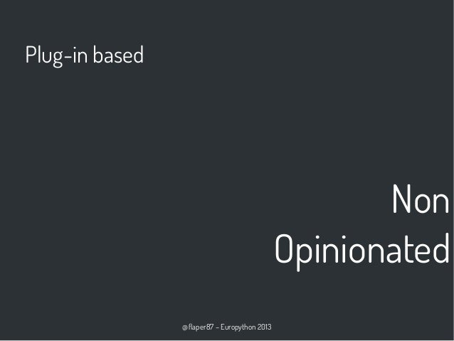 @flaper87 – Europython 2013 Non Opinionated Plug-in based