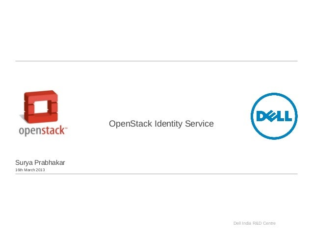 Dell India R&D Centre OpenStack Identity Service Surya Prabhakar 16th March 2013