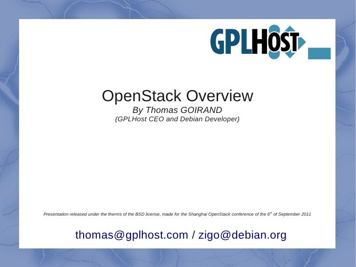 OpenStack Overview                                           By Thomas GOIRAND                                   (GPLHost ...