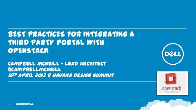 BEST PRACTICES FOR INTEGRATING ATHIRD PARTY PORTAL WITHOPENSTACKCampbell McNeill – Lead Architect@campbellmcneill16th Apri...