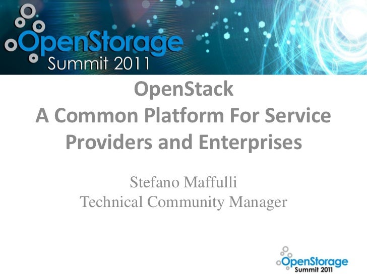 OpenStackA Common Platform For Service   Providers and Enterprises           Stefano Maffulli    Technical Community Manager