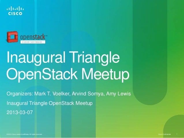 Inaugural TriangleOpenStack MeetupOrganizers: Mark T. Voelker, Arvind Somya, Amy LewisInaugural Triangle OpenStack Meetup2...