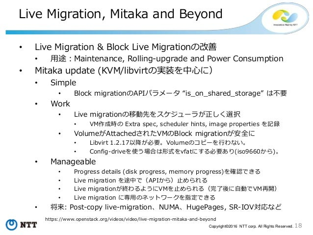 18Copyright©2016 NTT corp. All Rights Reserved. Live Migration, Mitaka and Beyond • Live Migration & Block Live Migrationの...