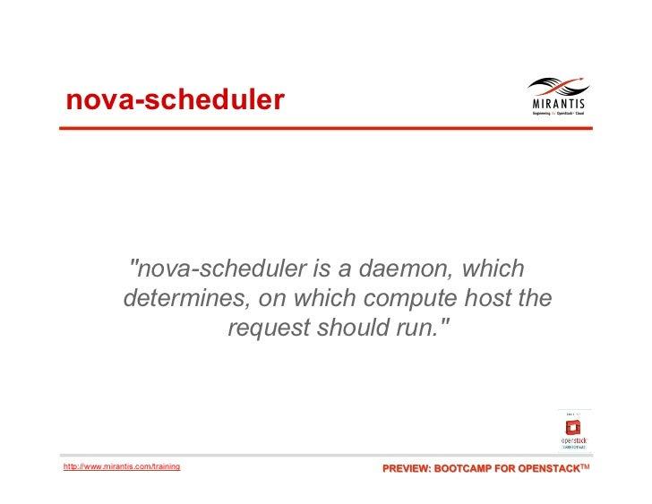 "nova-scheduler                ""nova-scheduler is a daemon, which                determines, on which compute host the     ..."