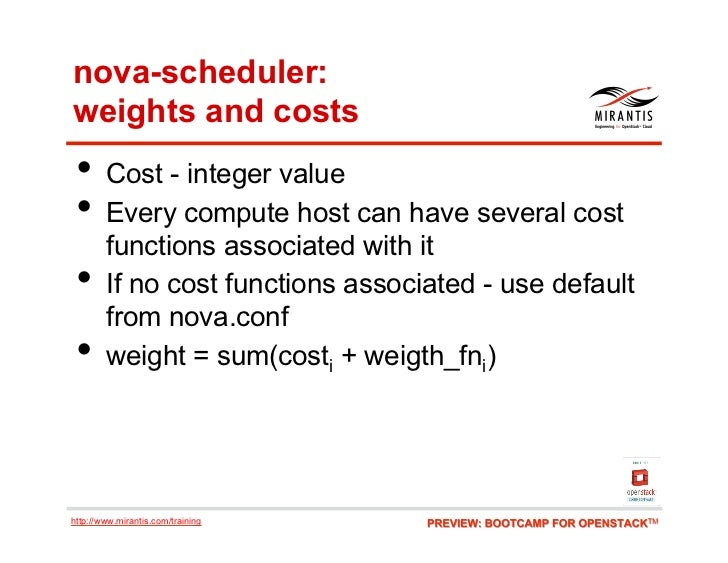 nova-scheduler:weights and costs • Cost - integer value • Every compute host can have several cost        functions asso...