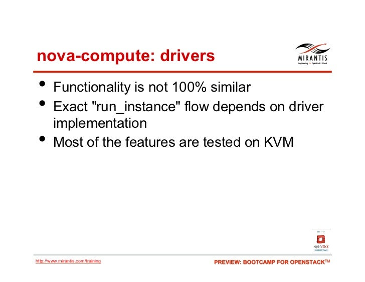 """nova-compute: drivers • Functionality is not 100% similar • Exact """"run_instance"""" flow depends on driver        implement..."""