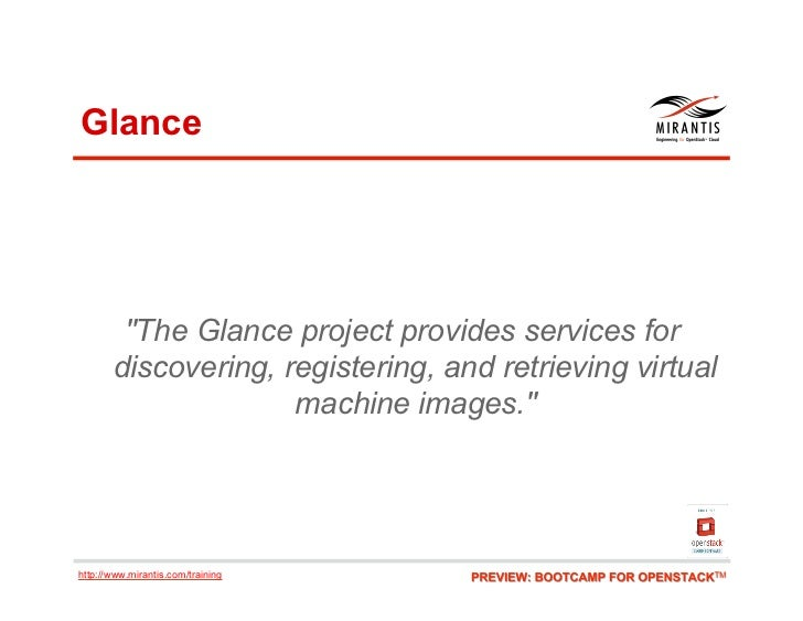 """Glance        """"The Glance project provides services for       discovering, registering, and retrieving virtual            ..."""
