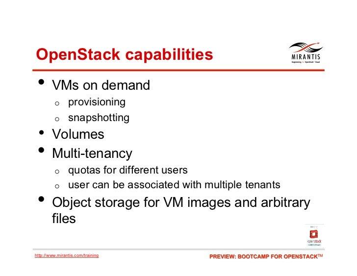 OpenStack capabilities • VMs on demand         o     provisioning         o     snapshotting • Volumes • Multi-tenanc...