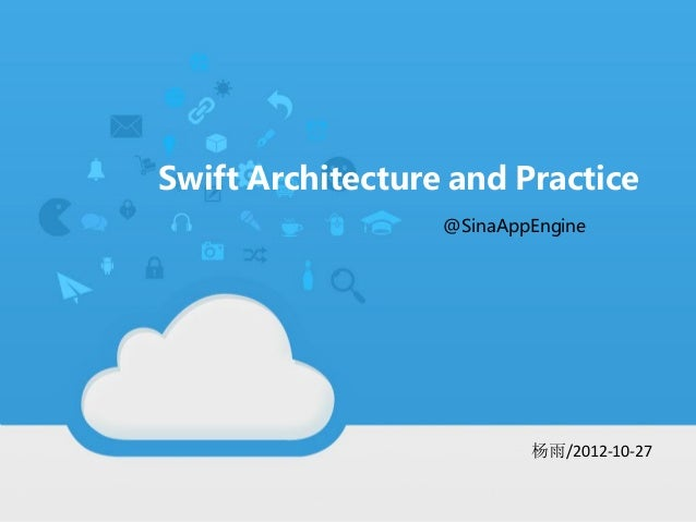 Swift Architecture and Practice              在这里写上你的标题                  @SinaAppEngine                 副标题文字副标题文字         ...