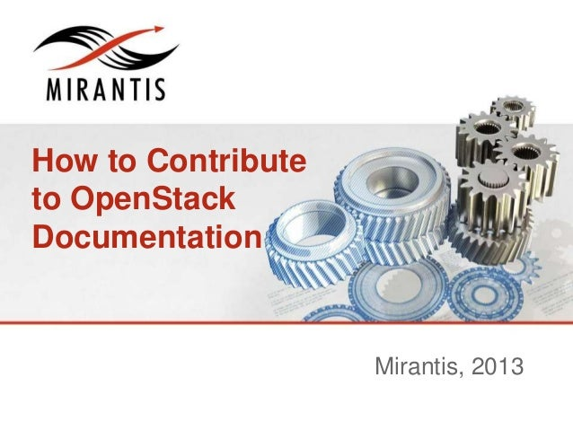 How to Contribute to OpenStack Documentation Mirantis, 2013