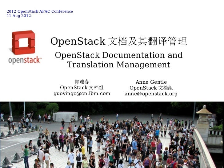 2012 OpenStack APAC Conference11 Aug 2012                   OpenStack 文档及其翻译管理                     OpenStack Documentation...