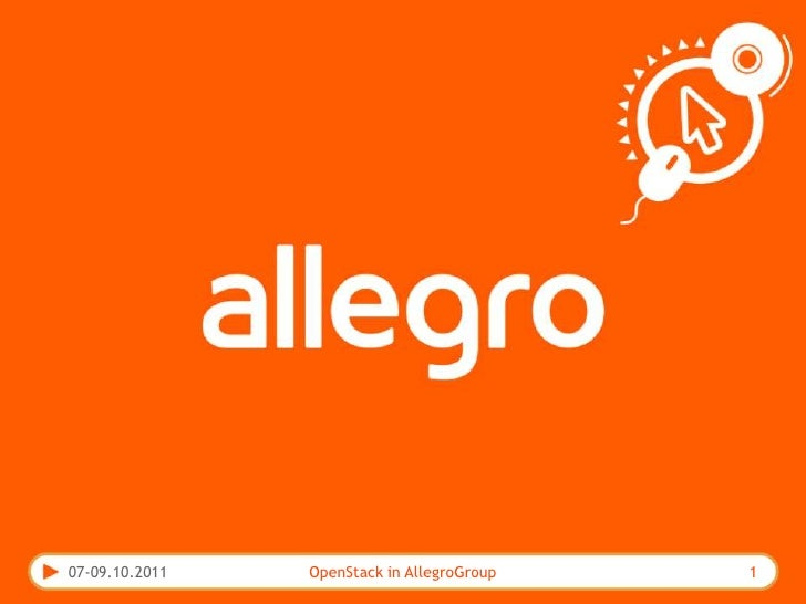 07-09.10.2011<br />OpenStack in AllegroGroup<br />1<br />