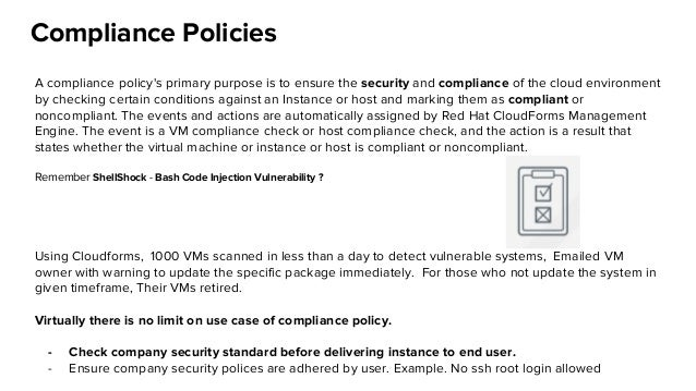 Compliance Policies A compliance policy's primary purpose is to ensure the security and compliance of the cloud environmen...