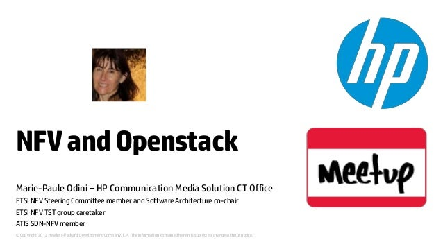 NFV and Openstack  Marie-Paule Odini – HP Communication Media Solution CT Office  ETSI NFV Steering Committee member and S...
