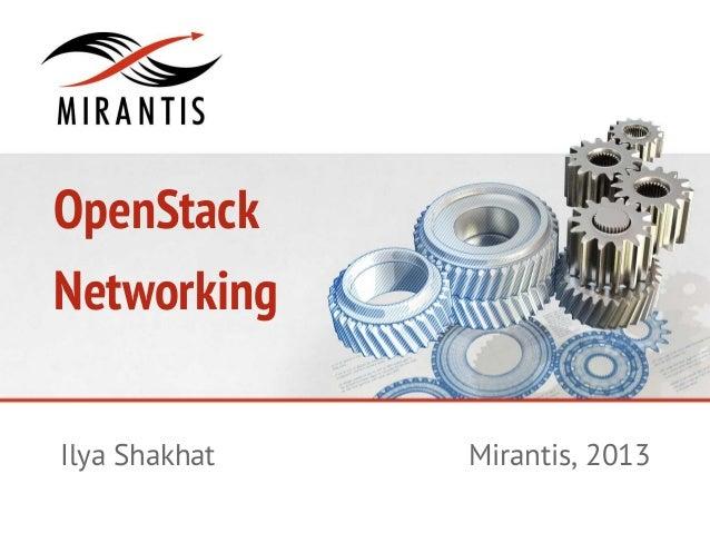 OpenStackNetworkingMirantis, 2013Ilya Shakhat