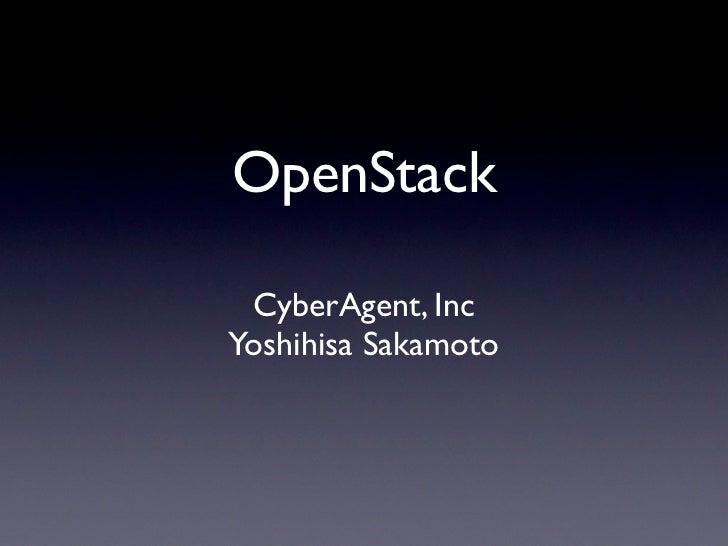 OpenStack CyberAgent, IncYoshihisa Sakamoto