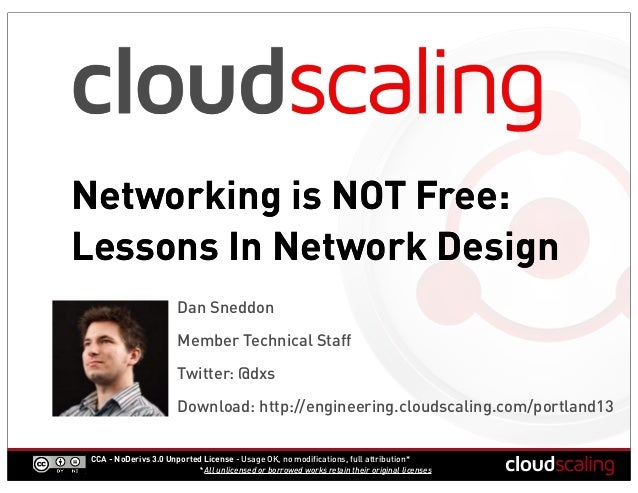 Networking is NOT Free:Lessons In Network Design                        Dan Sneddon                        Member Technica...