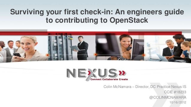 Surviving your first check-in: An engineers guide              to contributing to OpenStack                               ...