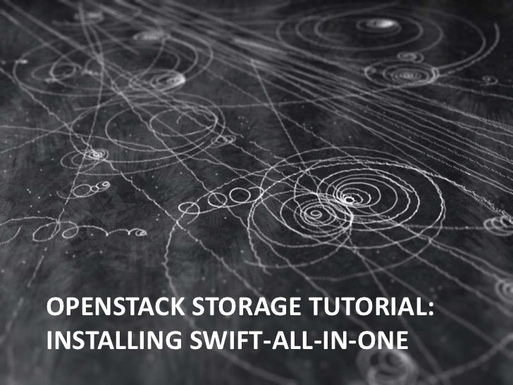 OpenStack Storage Tutorial:Installing Swift-All-In-One<br />