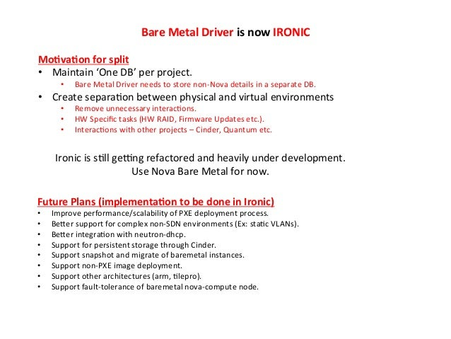 Bare  Metal  Driver  is  now  IRONIC   Mo?va?on  for  split   • Maintain  'One  DB'  per  proje...